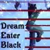 Dream Eater Black