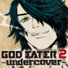 GOD EATER 2 -undercover-
